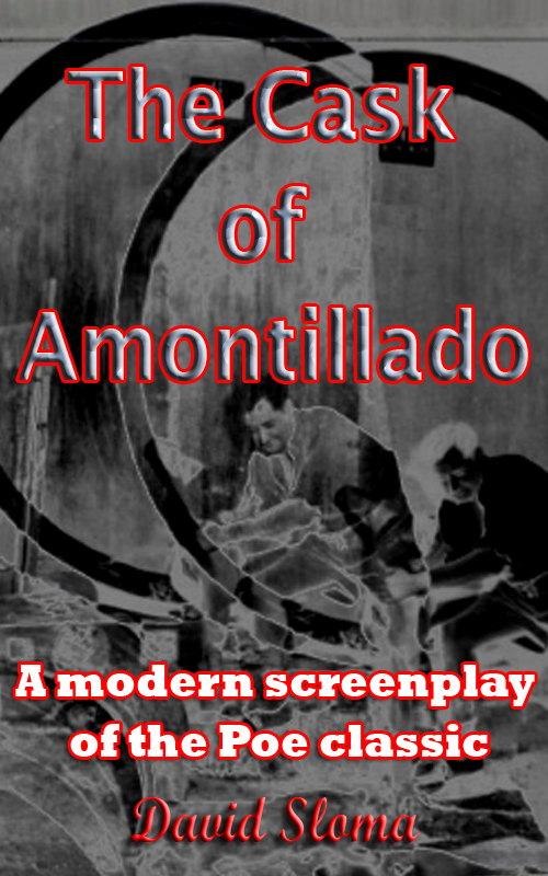 The Cask Of Amontillado: A modern screenplay of the Poe classic – ebook and paperback
