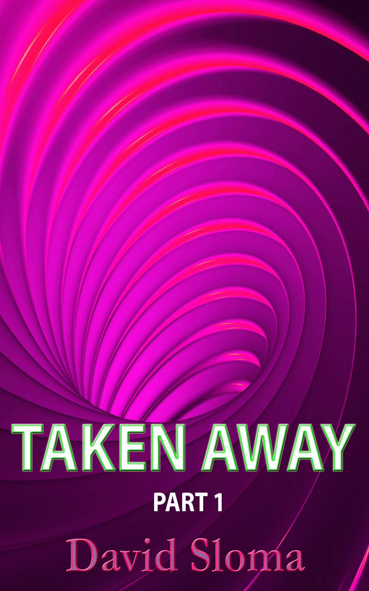 Taken Away – Part 1 of 3