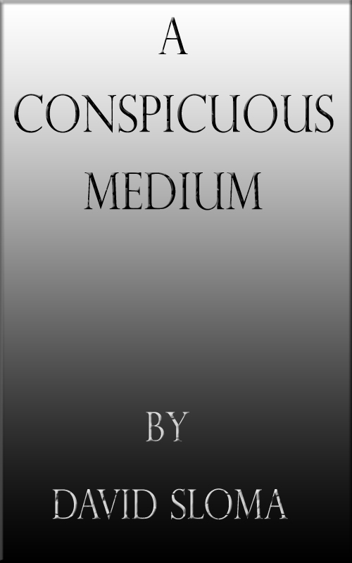 "My new ebook ""A Conspicuous Medium"""