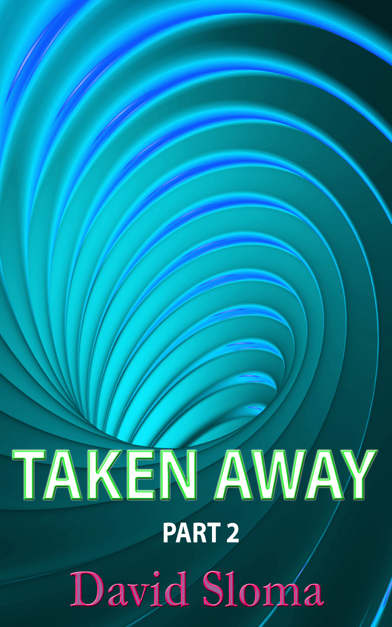 Taken Away – Part 2 of 3