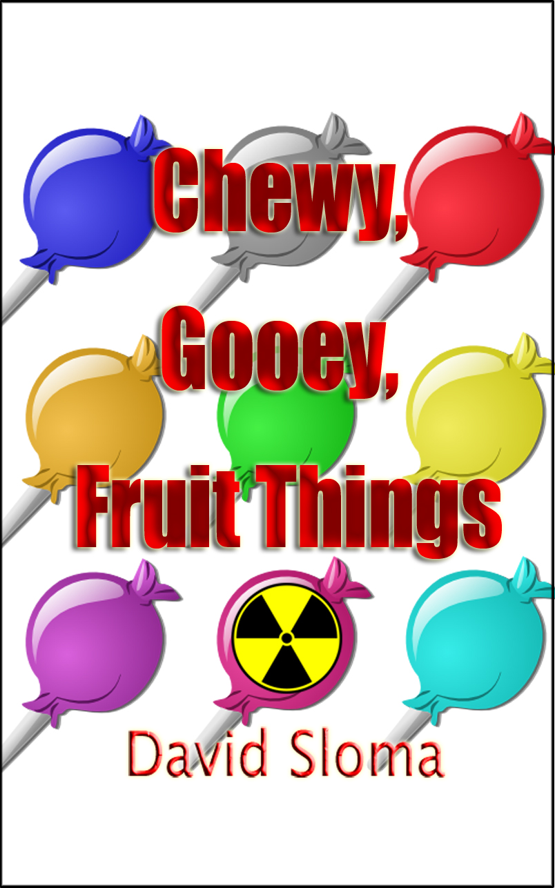 Chewy, Gooey, Fruit Things – paperback