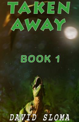 Taken Away – Part 1 of 3
